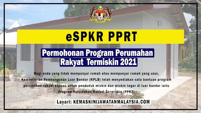 eSPKR PPRT: Permohonan Program Perumahan Rakyat Termiskin 2021