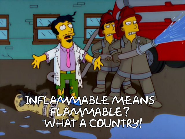 The simpsons quote inflammable means flammable tv quotes