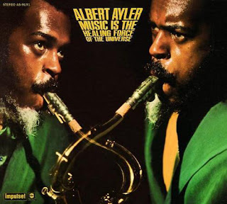 Albert Ayler, Music Is the Healing Force of the Universe