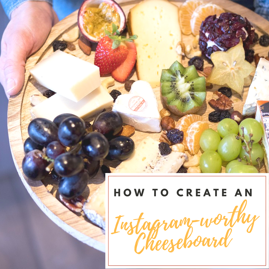 How To Create An Instagram-worthy Cheeseboard