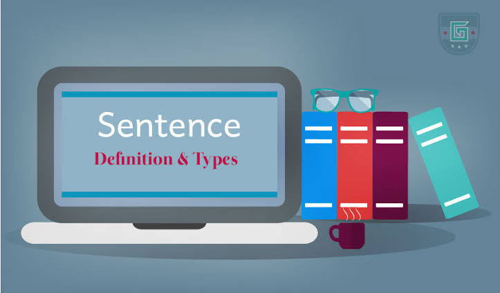 What is sentence, kinds of sentence & types of sentence.