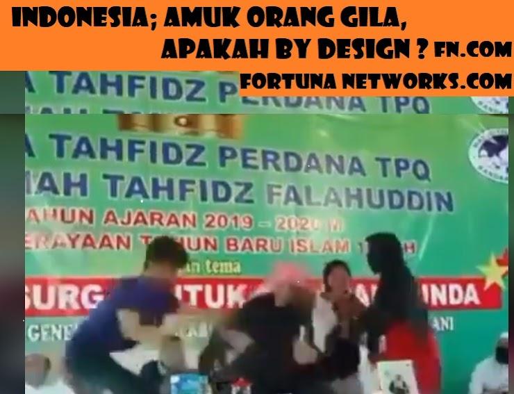 Indonesia; Amuk Orang Gil4, Apakah By Design?