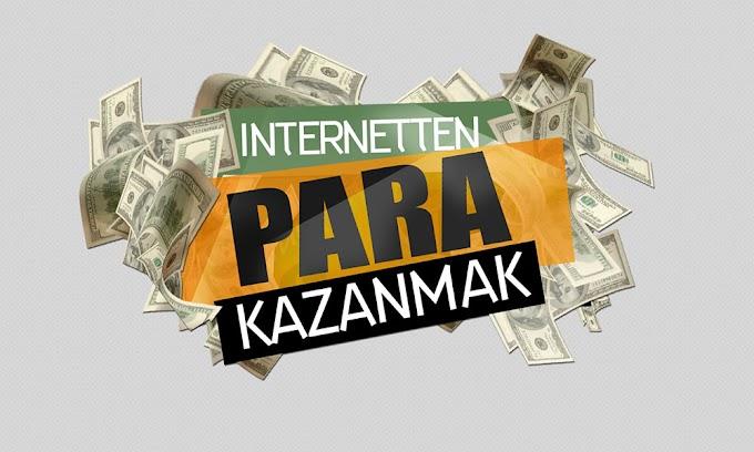 En çok kullanılan internetten para kazanma yöntemleri ile sende kazanmaya başla