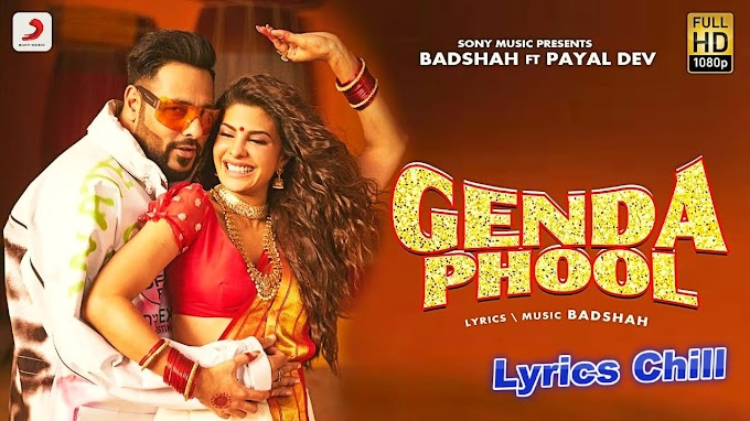Genda Phool Song Lyrics - Badshah | Lyrics Chill