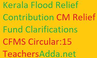 Kerala Flood Relief Contribution CM Relief Fund Clarifications CFMS Circular:15