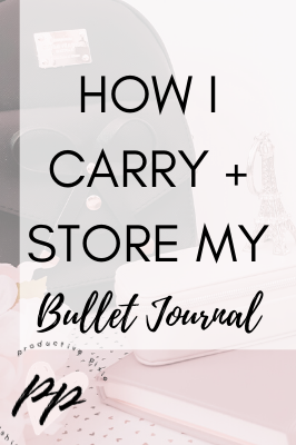 How I Store + Carry Around my Bullet Journal
