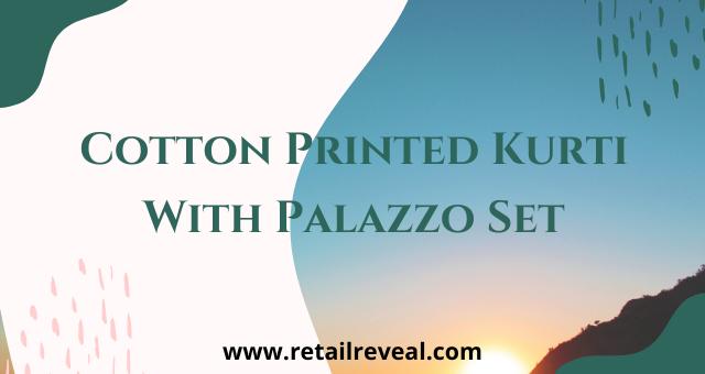 Top 4 Adorable Cotton Printed Kurti With Palazzo Set | Fancy Kurti