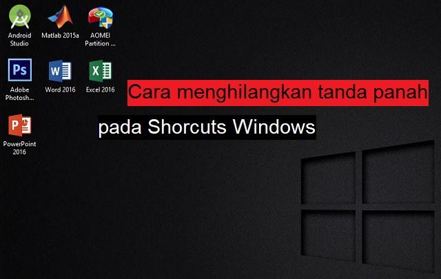 Cara menghilangkan tanda panah pada Shorcuts di Windows