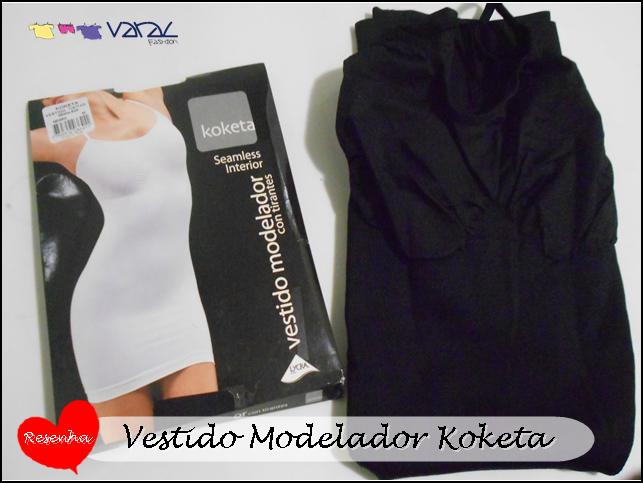 a0725bb1b Paulinha E As Mulheres  Resenha Vestido Modelador Koketa