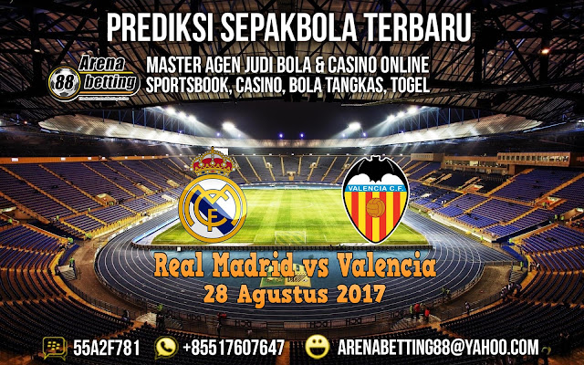 Prediksi Pertandingan Real madrid vs Valencia 28 Agustus 2017