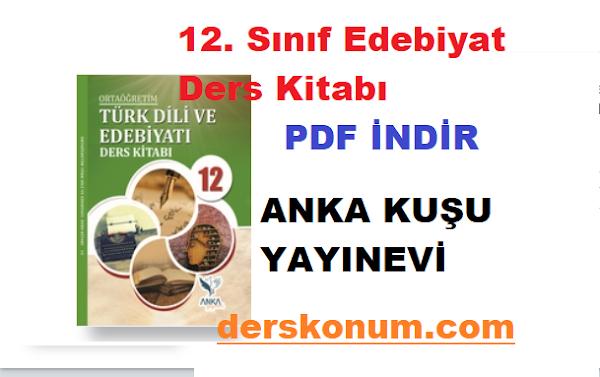 12. Sınıf Edebiyat Ders Kitabı PDF İNDİR ANKA KUŞU YAYINEVİ
