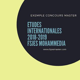 Exemple Concours Master Etudes Internationales 2018-2019 - Fsjes Mohammedia