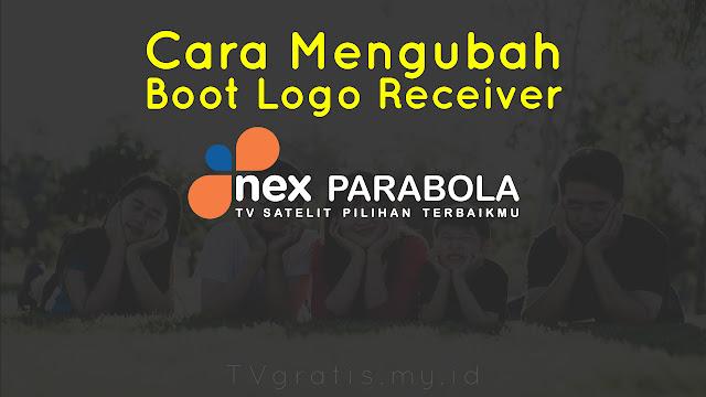 Cara Mengganti Boot Logo Nex Parabola