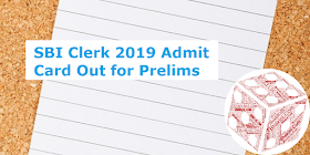SBI Clerk 2019 Admit Card Out for Prelims: Download Now!