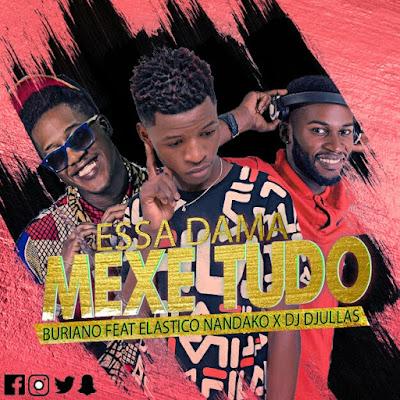 Buriano Feat Elástico Nandako X Wizi Paco & Dj Djullas - Essa Dama Mexe Todo (Afro Hause) [Download]