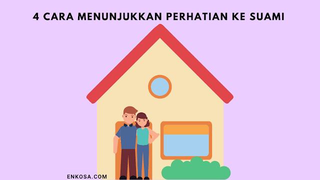 4 Cara Menunjukkan Perhatian Istri Pada Suami