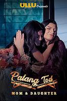 (18+) Palang Tod ( Mom & Daughter ) Season 1 Hindi 720p HDRip