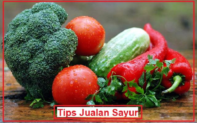 tips dan keuntungan jualan sayur