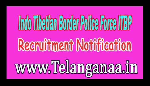 Indo Tibetian Border Police Force ITBP Recruitment Notification 2016