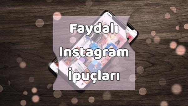 Faydalı Instagram İpuçları