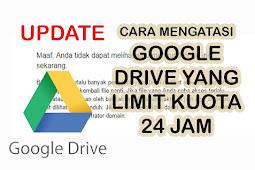 Cara Mengatasi Limit Google Drive Kuota Terlampaui Terbaru [Update]