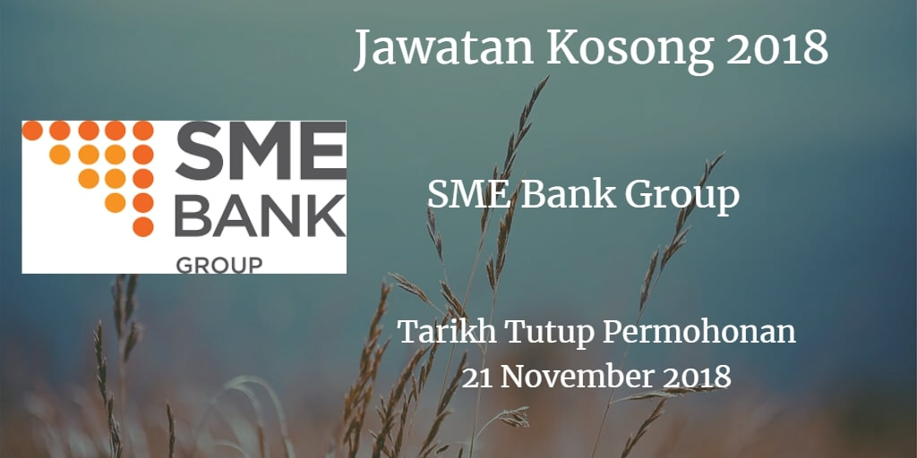 Jawatan Kosong SME Bank Group 21 November 2018