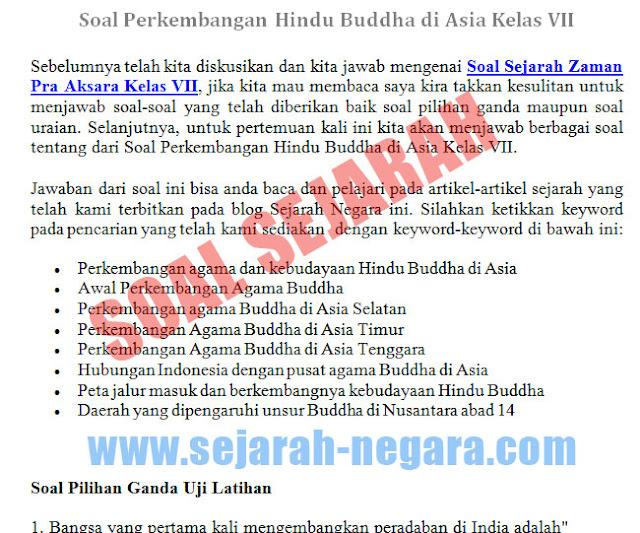 Sebelumnya telah kita diskusikan dan kita jawab mengenai Soal Perkembangan Hindu Buddha di Asia Kelas VII