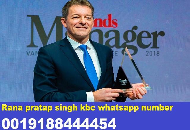 Rana pratap singh kbc whatsapp number 0019188444454
