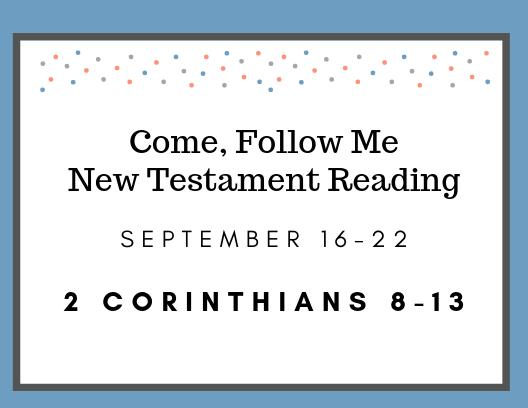 Come Follow Me Gospel Doctrine Class New Testament Reading Assignment September 16
