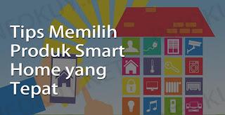 Tips Memilih Produk Smart Home