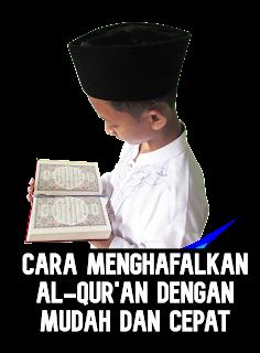 13 Tips Ampuh Cara Menghafal Al-Qur'an Dengan Cepat Dan Mudah bagi yang Memulai