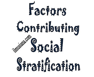 Factors Contributing to Social Stratification