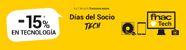 Días del Socio Tech de Fnac 6 y 7 abril de 2017