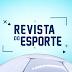'Revista do Esporte', da TV Cultura, passa a ter exibição também às segundas-feiras