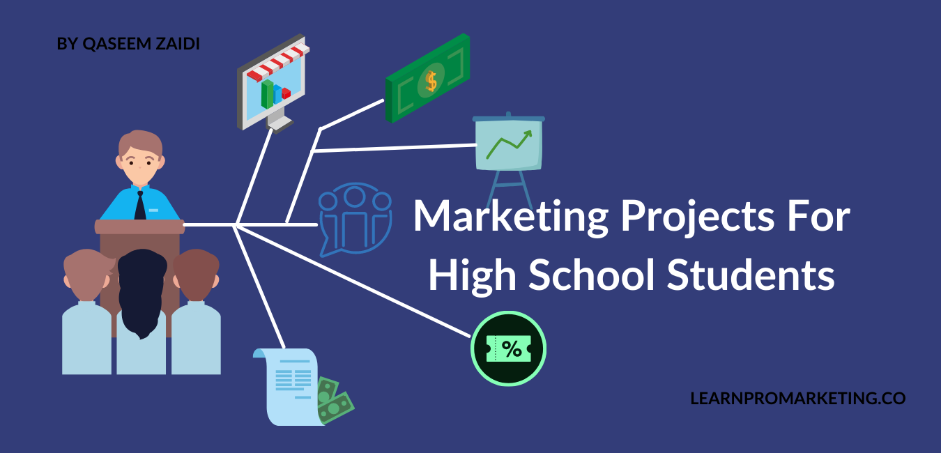 Marketing Projects For High School Students
