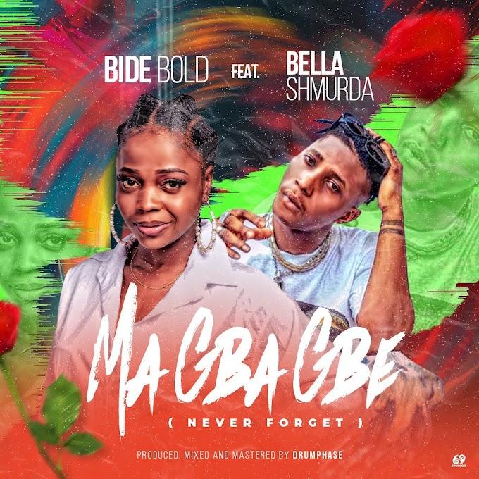 [Music] Bidebold - Ma Gbagbe_Ft Bella Shmurda