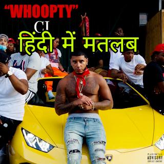 Whoopty Lyrics Meaning/Translation in Hindi (हिंदी) - CJ