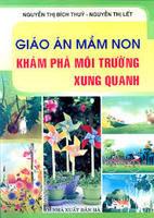 Giáo án mầm non hoạt động khám phá môi trường xung quanh - Nguyễn Thị Bích Thùy, Nguyễn Thị Lết