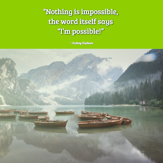 """Funny Positive Attitude Quotes for Work - 1234bizz: (Nothing is impossible, the word itself says """"I'm possible!"""" -  Audrey Hepburn)"""
