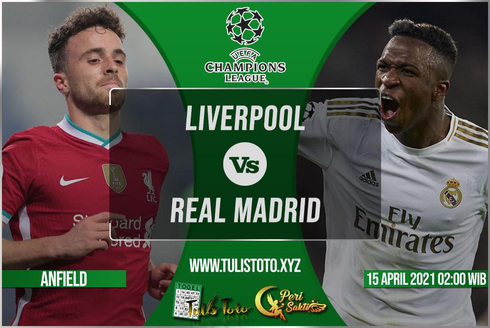 Prediksi Liverpool vs Real Madrid 15 April 2021