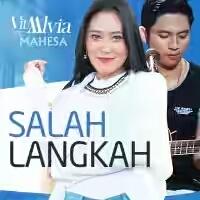 Lirik Lagu Vita Alvia feat Mahesa Salah Langkah