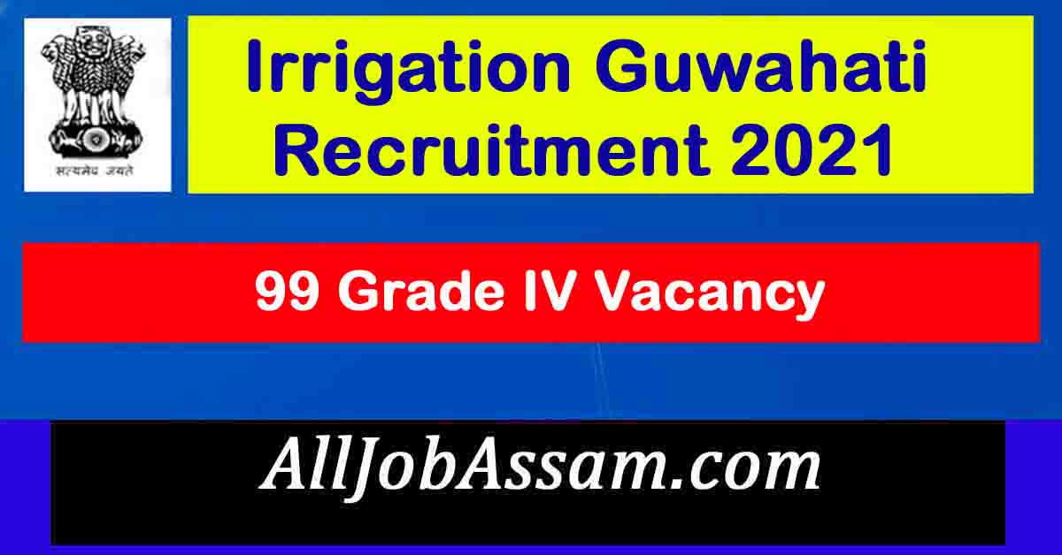 Irrigation Guwahati Recruitment 2021