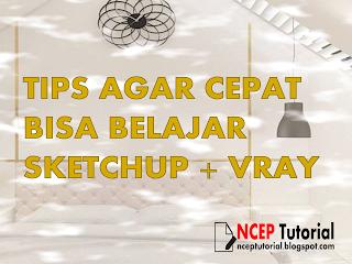 Tips untuk newbie SketchUp+Vray jika ingin cepat bisa
