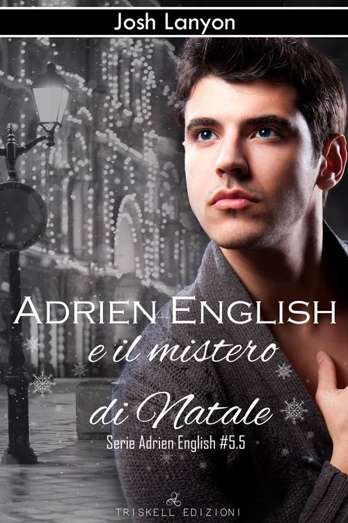 "Libri in uscita: ""Adrien English e il mistero di Natale"" (Serie Adrien English #5.5) di Josh Lanyon"
