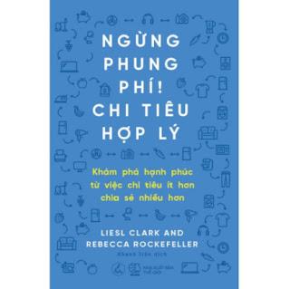 Sách Kỹ Năng Quản Lý Tài Chính Cực Hay: Ngừng Phung Phí, Chi Tiêu Hợp Lý ebook PDF EPUB AWZ3 PRC MOBI