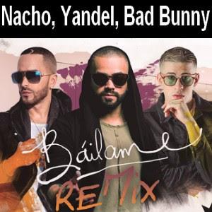 Nacho, Yandel, Bad Bunny - Bailame
