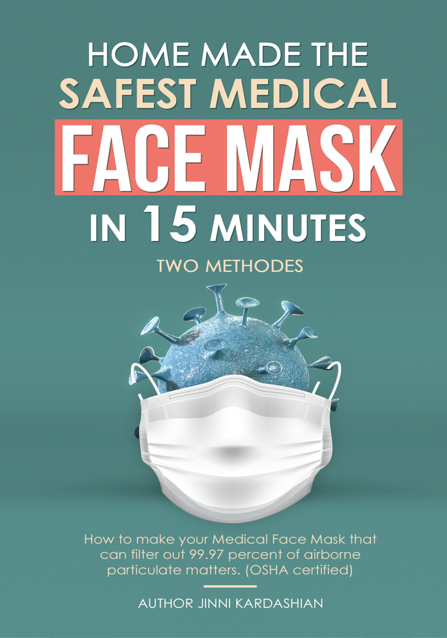 Scientific guide to make safest DIY medical mask that can filter out 99.97% of airborne matter