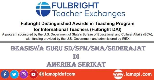 Beasiswa FULBRIGHT Untuk Guru SD/SMP/SMA/Sedejarat ke AS