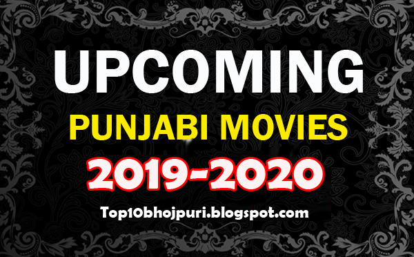 List of Upcoming Punjabi Movies 2018-2019 With Release Date, Next releasing Punjabi movie name, Poster, Trailer videos and more