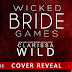 Cover Reveal - Excerpt + Giveaway - Wicked Bride Games by Clarissa Wild